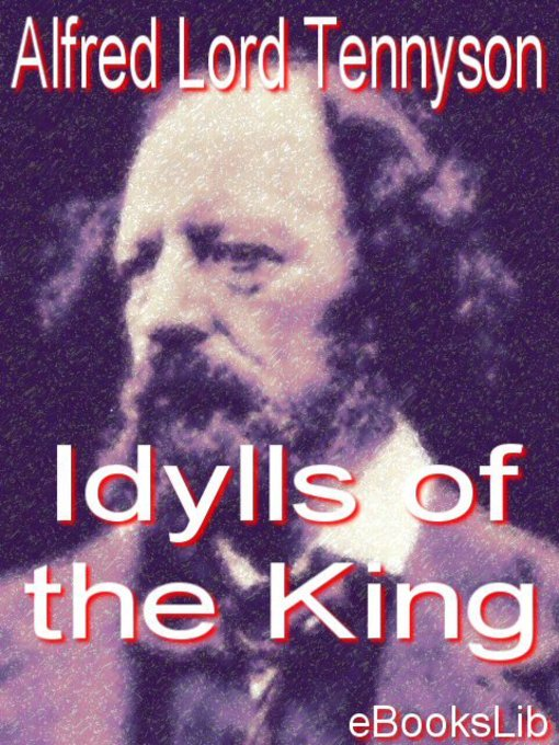 a literary analysis of idylls of the king by alfred [victorian web home — authors — alfred lord tennyson — works — the idylls of the king] by the passing, the last part of the idylls of the king.