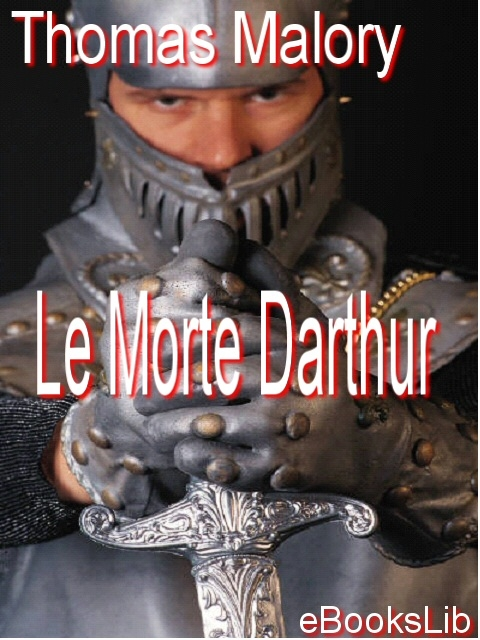 Title details for Le Morte Darthur by Sir Thomas Malory - Available