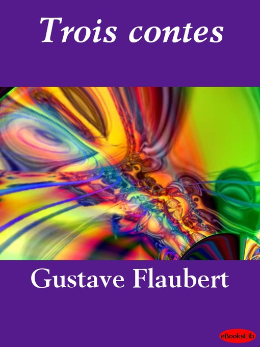 Title details for Trois contes by Gustave Flaubert - Available