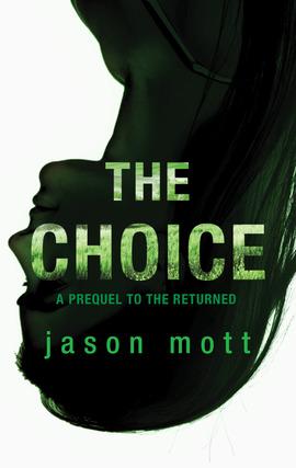 Title details for The Choice by Jason Mott - Wait list