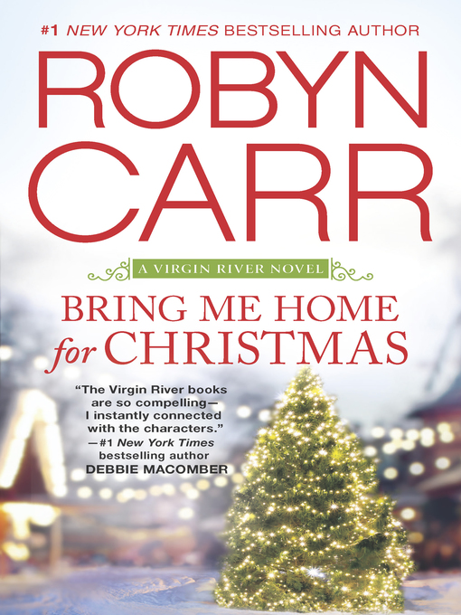Title details for Bring Me Home for Christmas by Robyn Carr - Available