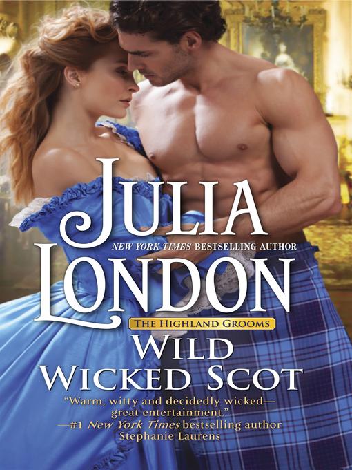 Title details for Wild Wicked Scot by Julia London - Wait list