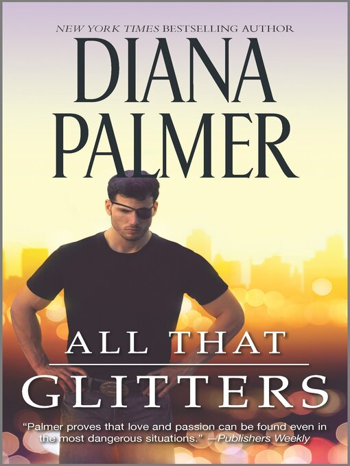 Title details for All That Glitters by Diana Palmer - Wait list