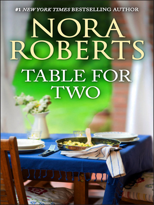 Title details for Table for Two by Nora Roberts - Wait list
