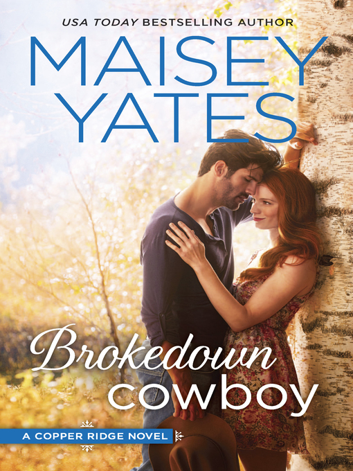 Title details for Brokedown Cowboy by Maisey  Yates - Available