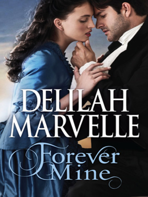 Title details for Forever Mine by Delilah Marvelle - Available