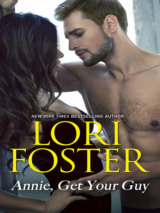 Title details for Annie, Get Your Guy by Lori Foster - Wait list