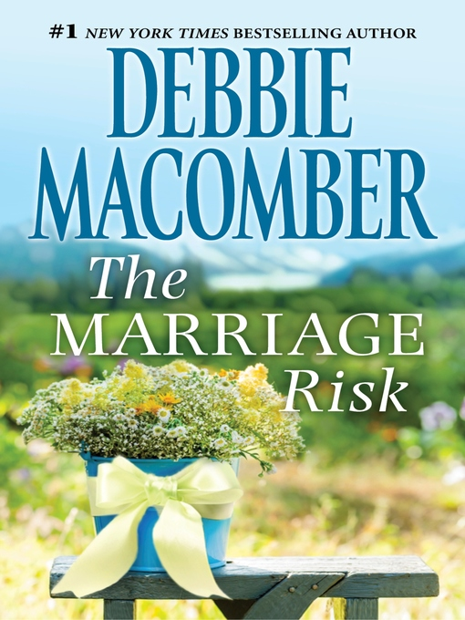 Title details for The Marriage Risk by Debbie Macomber - Available
