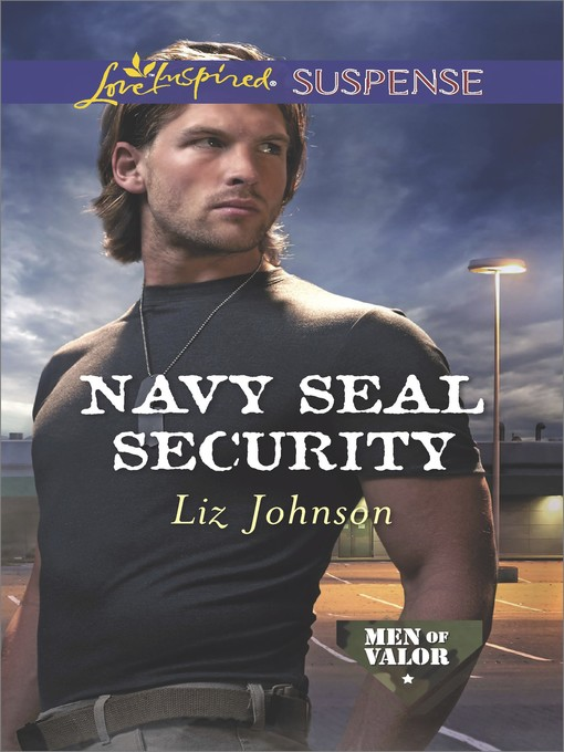 Title details for Navy SEAL Security by Liz Johnson - Wait list