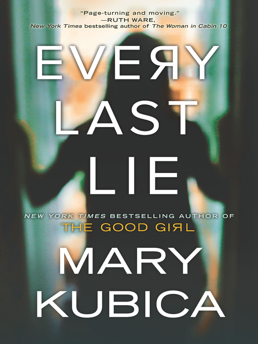 Title details for Every Last Lie by Mary Kubica - Wait list