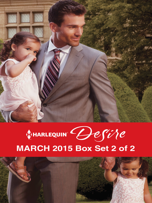 Title details for Harlequin Desire March 2015 - Box Set 2 of 2: Royal Heirs Required\After Hours with Her Ex\At the Rancher's Request by Cat Schield - Wait list