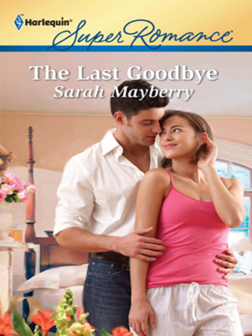 Title details for The Last Goodbye by Sarah Mayberry - Wait list