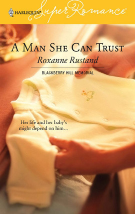 Title details for A Man She Can Trust by Roxanne Rustand - Available