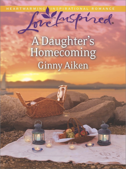 Title details for A Daughter's Homecoming by Ginny Aiken - Available