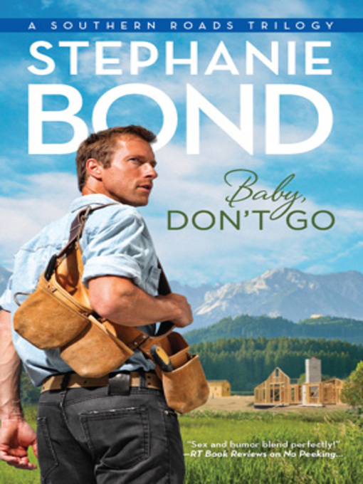 Title details for Baby, Don't Go by Stephanie Bond - Available