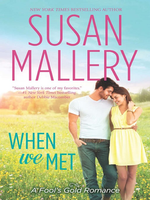 Title details for When We Met by Susan Mallery - Available