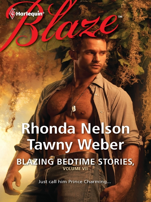 Title details for Blazing Bedtime Stories, Volume VII: The Steadfast Hot Soldier\Wild Thing by Rhonda Nelson - Available
