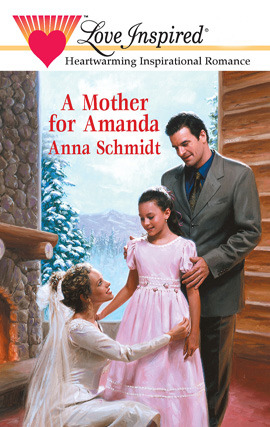 Title details for A Mother for Amanda by Anna Schmidt - Available