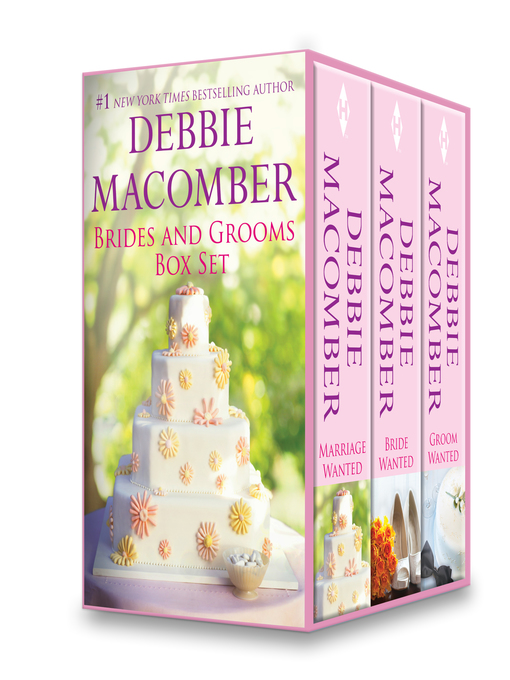Title details for Brides and Grooms Box Set: Marriage Wanted\Bride Wanted\Groom Wanted by Debbie Macomber - Available