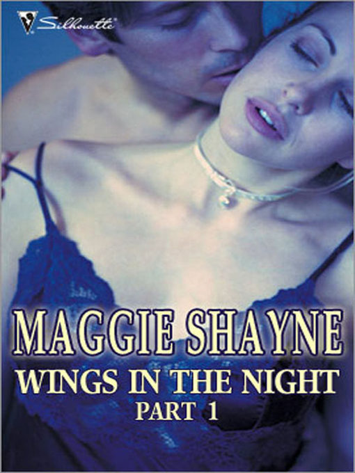 Title details for Wings in the Night Part 1: Twilight Phantasies\Twilight Memories\Twilight Illusions\Beyond Twilight\Born in Twilight\Twilight Vows by Maggie Shayne - Available