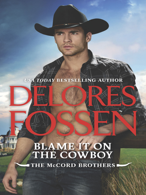 Title details for Blame It on the Cowboy by Delores Fossen - Available