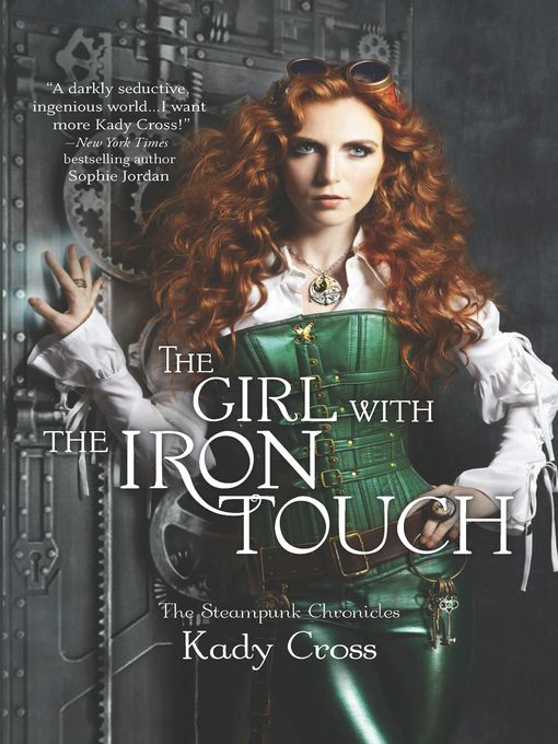 Title details for The Girl with the Iron Touch by Kady  Cross - Available