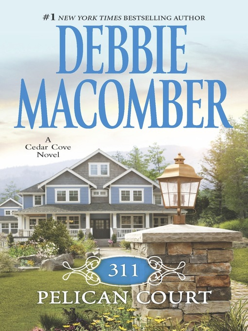 Title details for 311 Pelican Court by Debbie Macomber - Available