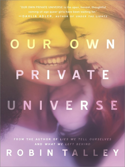 Title details for Our Own Private Universe by Robin Talley - Available