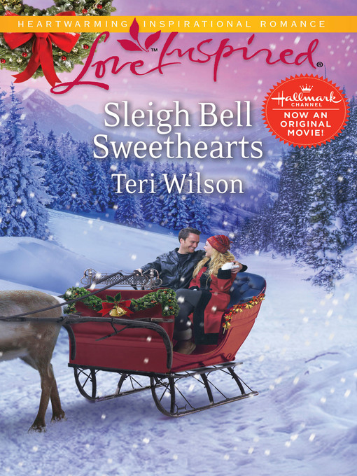 Title details for Sleigh Bell Sweethearts by Teri Wilson - Available