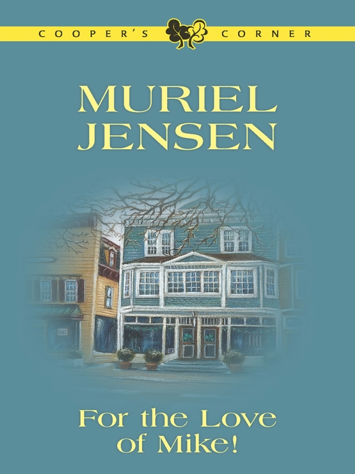 Title details for For the Love of Mike! by Muriel Jensen - Available