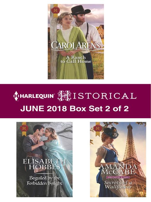 Title details for Harlequin Historical June 2018--Box Set 2 of 2 by Carol Arens - Wait list