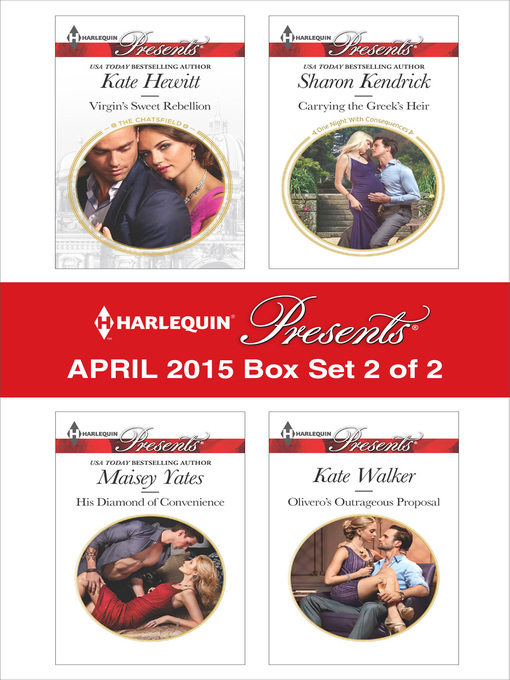 Title details for Harlequin Presents April 2015 - Box Set 2 of 2: His Diamond of Convenience\Carrying the Greek's Heir\Virgin's Sweet Rebellion\Olivero's Outrageous Proposal by Maisey Yates - Wait list