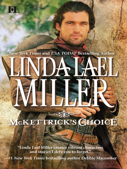 Title details for McKettrick's Choice by Linda Lael Miller - Available