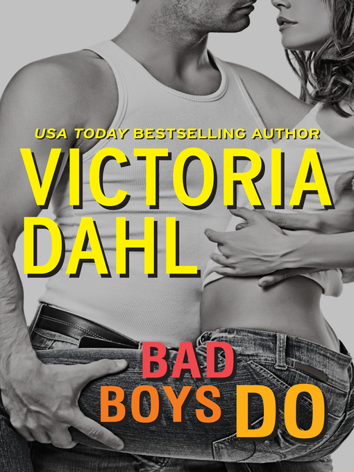 Title details for Bad Boys Do / Bonus Novella Just One Taste by Victoria Dahl - Available