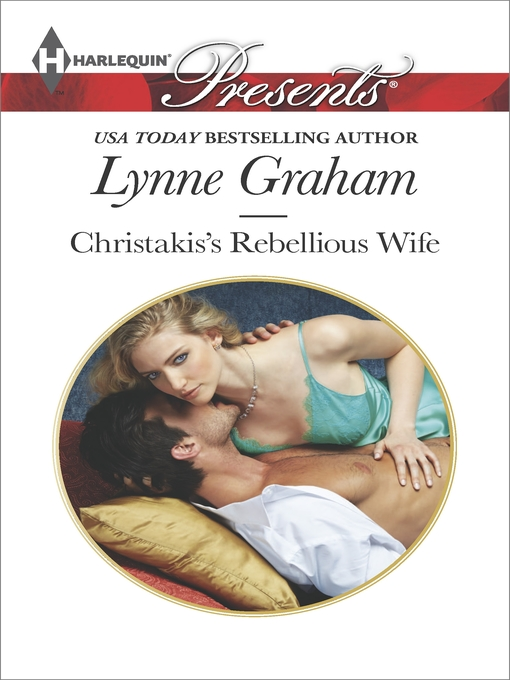Title details for Christakis's Rebellious Wife by Lynne Graham - Available