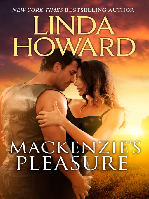 Title details for Mackenzie's Pleasure by Linda Howard - Available