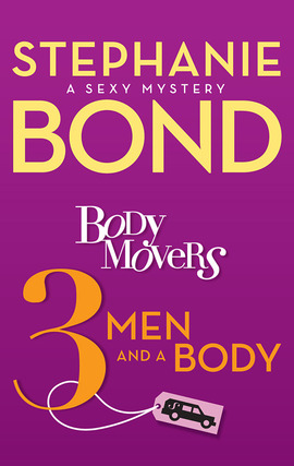 Title details for Body Movers: 3 Men and a Body by Stephanie Bond - Available
