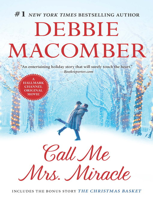 Title details for Call Me Mrs. Miracle: The Christmas Basket by Debbie Macomber - Wait list