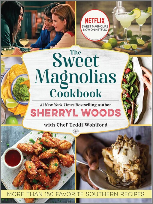 Title details for The Sweet Magnolias Cookbook: More Than 150 Favorite Southern Recipes by Sherryl Woods - Wait list
