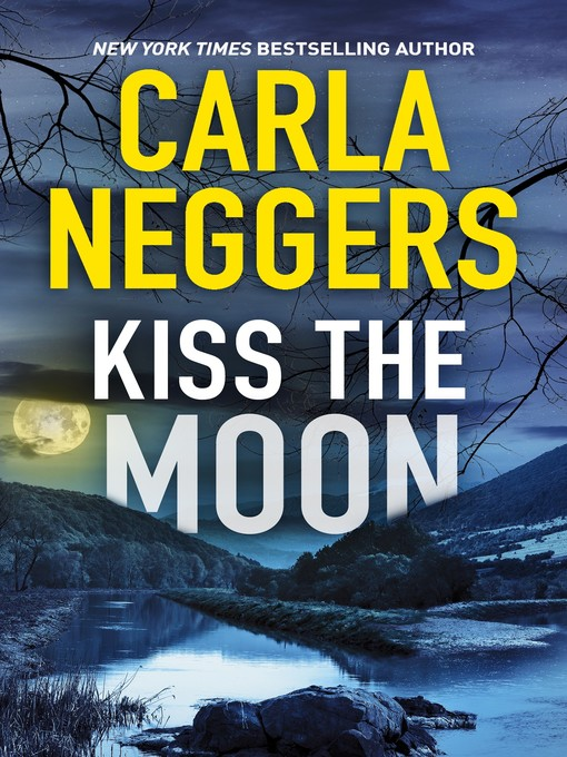 Title details for Kiss the Moon by Carla Neggers - Available