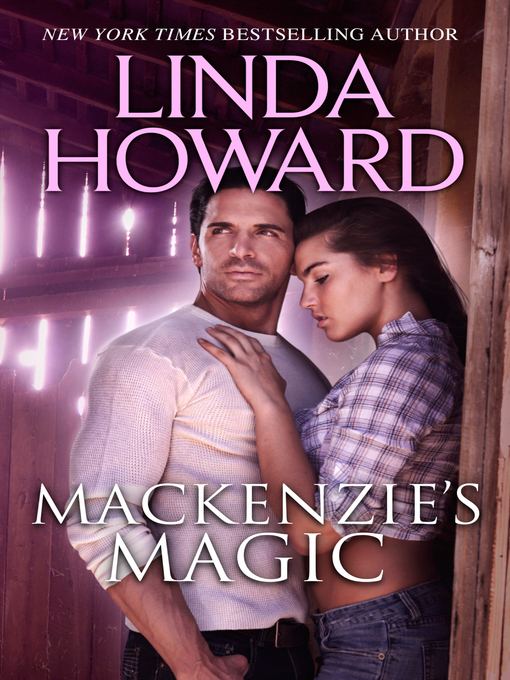 Title details for Mackenzie's Magic by Linda Howard - Wait list