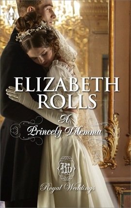 Title details for A Princely Dilemma by Elizabeth Rolls - Available