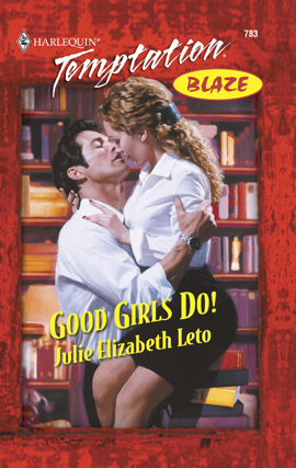Title details for Good Girls Do! by Julie Leto - Available