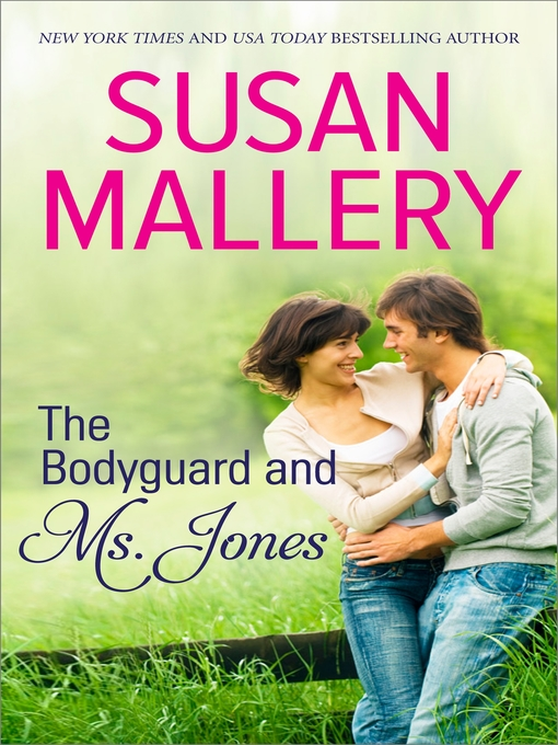 Title details for The Bodyguard and Ms. Jones by Susan Mallery - Wait list