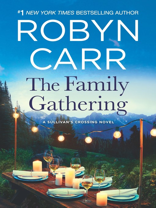 Title details for The Family Gathering by Robyn Carr - Wait list