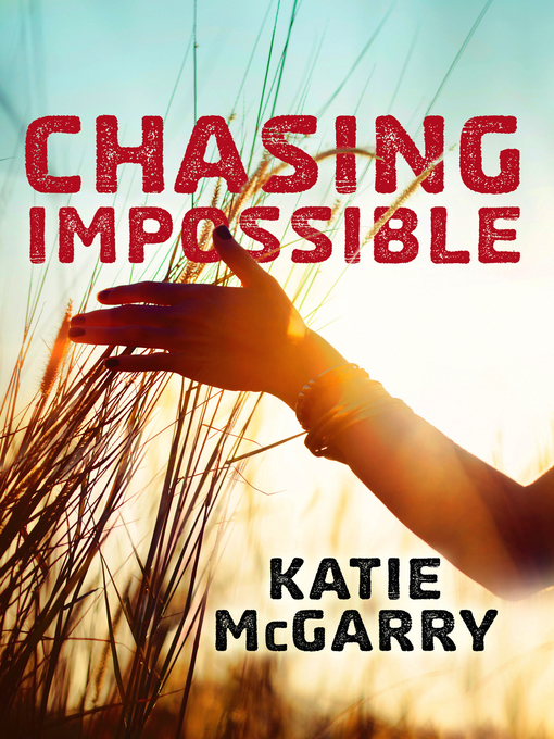 Title details for Chasing Impossible by Katie McGarry - Wait list