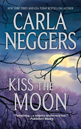 Title details for Kiss the Moon by Carla Neggers - Wait list