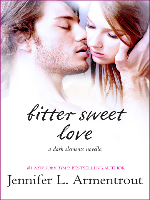 Title details for Bitter Sweet Love by Jennifer L. Armentrout - Available