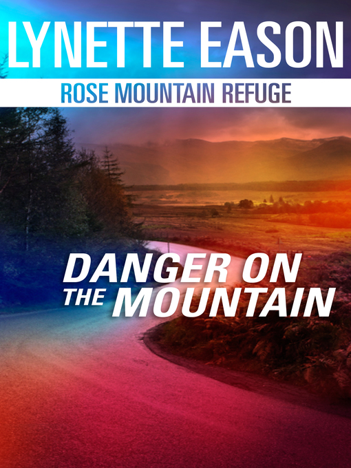Title details for Danger On the Mountain by Lynette Eason - Wait list