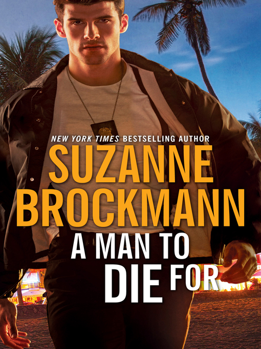 Title details for A Man to Die For by Suzanne Brockmann - Wait list